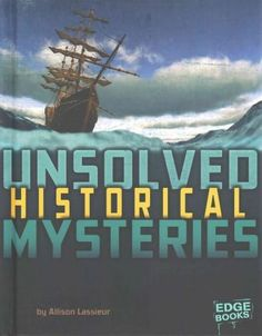 Unsolved Historical Mysteries 2d7c6ad232f6a