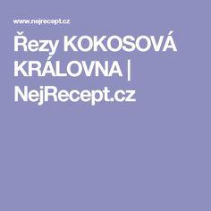 Řezy KOKOSOVÁ KRÁLOVNA | NejRecept.cz