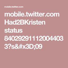 mobile.twitter.com Had2BKristen status 840292911120044033?s=09