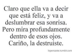 La destruiste... #frase #espanol