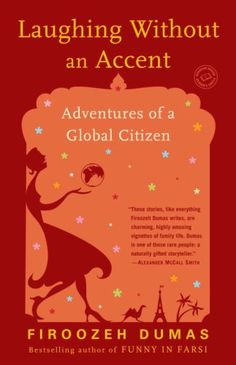 Laughing Without an Accent: Adventures of a Global Citizen by Firoozeh Dumas http://www.amazon.com/dp/0345499573/ref=cm_sw_r_pi_dp_nxH7vb1J9Y0BS