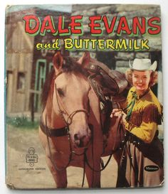 Dale Evans and Buttermilk, Vintage Cowgirl Book, Illustrated Story Book, Horses, Cowboys - SOLD by QuirkMuseum Vintage Cowgirl, Cowboy And Cowgirl, Dale Evans, Western Comics, Tv Westerns, West Art, Cowboys And Indians, Happy Trails, Beautiful Horses