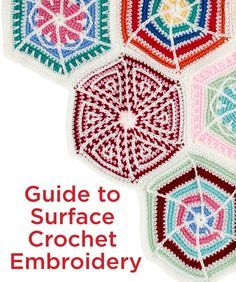 Guide to Surface Crochet Embroidery - how to do it and free patterns to practice!