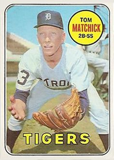 Tom Matchick 1969 Second Base - Detroit Tigers Card Number: 344 Detroit Sports, Detroit Tigers Baseball, Detroit Michigan, Nfl Sports, Pittsburgh Steelers, Dallas Cowboys, Baseball Photos, Baseball Games, Detriot Tigers