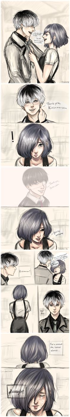 I'm sure it hurts Touka just to look at Haise knowing that he doesn't remember her or who he is, esp. when he does something very Kaneki-like. ;^;(why do I draw things that bring me suc...