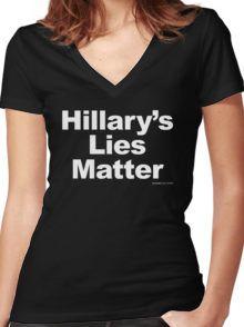 Hillary's Lies Matter Women's Fitted V-Neck T-Shirt