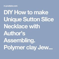 DIY How to make Unique Sutton Slice Necklace with Author's Assembling. Polymer clay Jewelry - YouTube