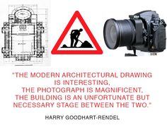"""The modern architectural drawing is interesting, the photograph is magnificent, the building is an unfortunate but necessary stage between the two."" Goodhart-Rendel"