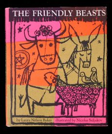 The Friendly Beasts, 1957 - Laura Nelson Baker, illustrated by Nicolas Sidjakov