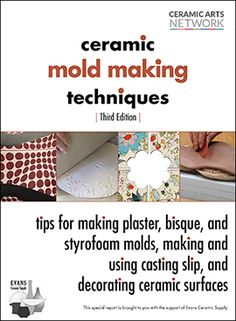 Learn to make ceramic molds, use bisque molds and plaster molds, plus get casting slip recipes in Ceramic Mold Making Techniques.