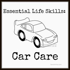 Don't neglect this one.                                                           Essential Life Skills:  Car Care