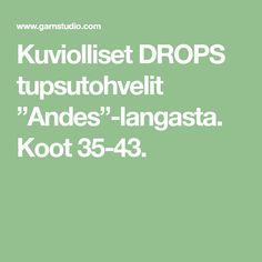 "Kuviolliset DROPS tupsutohvelit ""Andes""-langasta. Koot 35-43. Drop, Math, Math Resources, Mathematics"