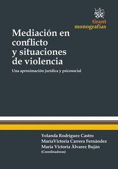 Mediación en conflicto y situaciones de violencia (Rodríguez, Carrera y Buján, 2014). Editorial Tirant lo blanch