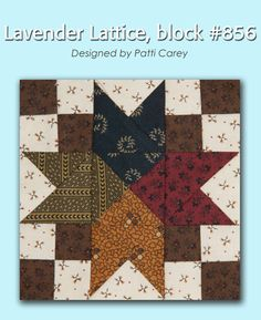 100 Blocks Sampler Sew Along Block 37: Lavender Lattice designed by Patti Carey #100BlocksSampler