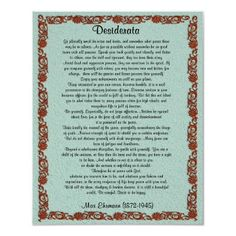 "Desiderata ""desired things"", prose print from http://www.zazzle.com/desiderata+posters"