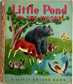 → Little Pond in the Woods Little Golden Book First 'A' Edition Illustrated by Tibor Gergely 1948  via ebay