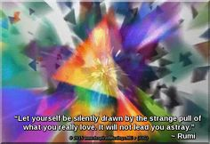Inspired By Colorful Art In Motion - Rumi Quote ♥
