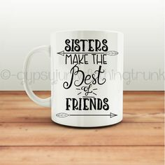 ON SALE Sisters Coffee Cup  Sister Make the by GypsyJunkClothing