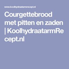 Courgettebrood met pitten en zaden | KoolhydraatarmRecept.nl