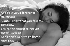 I will be singing this at my wedding to the girl i spend the rest of my life with. Iris- goo goo dolls. -ken