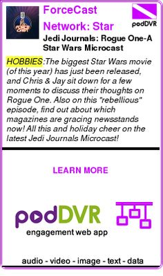 #HOBBIES #PODCAST  ForceCast Network: Star Wars News and Commentary (All Shows)    Jedi Journals: Rogue One-A Star Wars Microcast    READ:  https://podDVR.COM/?c=f60555f5-6cf2-0608-0d4c-f475646947db