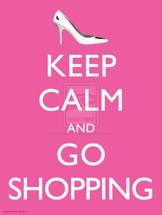 "I think it should say "" Keep Calm While You Go Shopping"""
