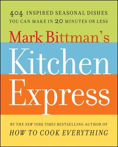 Mark Bittman's Kitchen Express Reprint