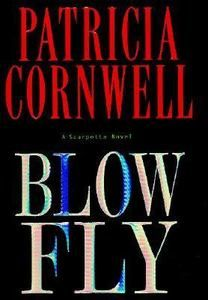 Blow Fly by Patricia Cornwell 2003 Hardcover Book Medical Mystery Thriller
