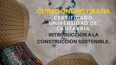 Curso online gratis certificado Universidad de Cantabria: Introducción a la Construcción Sostenible.