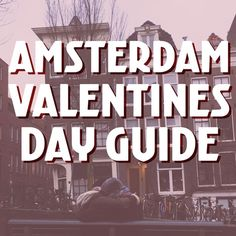 AMSTERDAM VALENTINES DAY GUIDE : Here's our guide to a lovely Valentines Day in Amsterdam, including Amsterdam romantic restaurants, fun date ideas Amsterdam, romantic spots in Amsterdam and of course Valentines day gifts. #amsterdam #romantic #valentinesday #europe