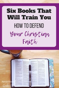 Six Books That Will Train You How To Defend Your Christian Faith