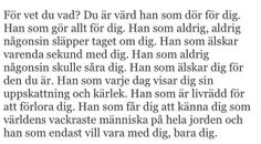 Glöm aldrig det finisar, lova mig det B Words, Words Quotes, Wise Words, Sayings, Swedish Quotes, Courage Dear Heart, Complicated Love, Find Quotes, Different Quotes