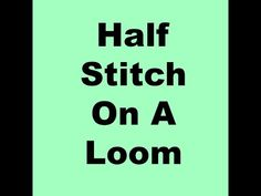 (2) How To Do The Half Stitch On A Loom - YouTube
