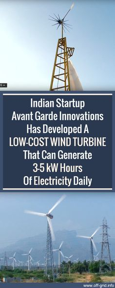 Indian Startup Avant Garde Innovations Has Developed A Low-cost Wind Turbine That Can Generate KW Hours Of Electricity Daily Energy Companies, Cool Technology, Disaster Preparedness, Wind Power, Off The Grid, Survival Tips, Solar Energy, Wind Turbine, Saving Money