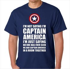 I'm Not Saying I'm Captain America I'm Just Saying No One Has Ever Seen Me and Captain America in a Room Together Funny T-Shirt on Etsy, $22.00