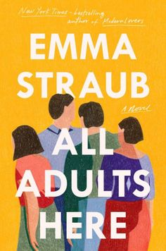 "Read ""All Adults Here by Emma Straub Ebook (PDF & EPUB Format) available On Nartisbook, Get it your E-book now available . New Books, Good Books, Books To Read, Good Audio Books, Will Turner, New York Times, Repressed Memory, Jenna Bush, Kindle"