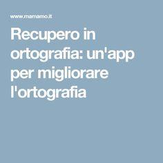 Recupero in ortografia: un'app per migliorare l'ortografia