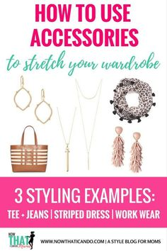 How to use accessories to dress mom outfits up or casual them down! 3 types of outfits (t-shirt and jeans, little black or striped dress, and work wear) and what accessories to use. Love this blog! So helpful for this style challenged mom!! :)