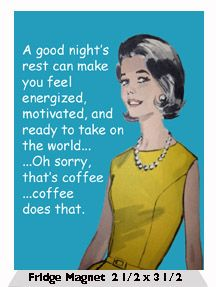A good night's rest can make you feel energized, motivated, and ready to take on the world… …Oh sorry, that's coffee …coffee does that. I Love Coffee, My Coffee, Coffee Break, Retro Humor, Vintage Humor, Funny Iphone Cases, Good Night Quotes, I Love To Laugh, Coffee Quotes