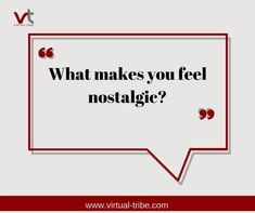 What makes you feel nostalgic?  #VirtualLove #VirtualTribe #SafeAtHome #StoptheSpread Virtual Assistant Services, Make You Feel, How To Make, Make It Yourself, Feelings, Life