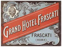 Roma - Grand Hotel Frascati by Luggage Labels Vintage Italian Posters, Vintage Travel Posters, Vintage Typography, Number Typography, Beautiful Lettering, Vintage Hotels, Luggage Labels, Vintage Luggage, Minimalist Poster
