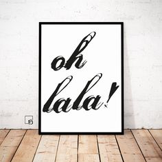 oh lala Quote Print Type decor Motivational Print Inspirational Quote Poster Motivational Poster Printable Home Decor Oh lala poster by FroileinJuno on Etsy Home Decor Quotes, Home Decor Pictures, Love Posters, Vintage Posters, Home Decor Paintings, Art Decor, Printing Services, Online Printing, Ideas
