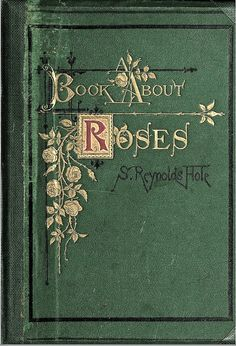 A Book About Roses by Sam Reynolds Hole 1870 ... from CharmaineZoe on Flickr