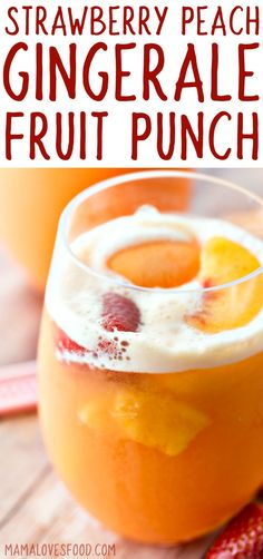 Strawberry Peach Gingerale Fruit Punch | perfect for summer parties