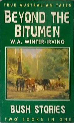 Beyond The Bitumen & Bush Stories by Winter-Irving True Australian Tales used PB Australia, Winter, Ebay, Winter Time, Winter Fashion