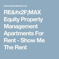 RE/MAX Equity Property Management Apartments For Rent - Show Me The Rent