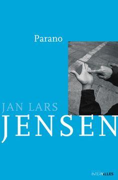 « On sait qu'il s'est passé quelque chose dans sa vie quand on se réveille dans un hôpital psychiatrique. » Jan Lars Jensen
