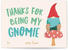 """A Classroom Valentine Featuring A Gnome Sitting On A Mushroom And The Saying, """"Thanks For Being My Gnomie"""". Purple Valentine Day Cards From Minted By Independent Artist Tennie And Co. Cute Valentine Sayings, Kinder Valentines, Classroom Valentine Cards, Valentines Day Cards Diy, Valentine Ideas, Valentine's Day Quotes, Work Quotes, Graduation Greetings, Birthday Greeting Cards"""