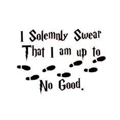 I Solemnly Swear That I am up to No Good. Vinyl by WoodlandVinyls