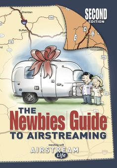 Newbies Guide to Airstreaming, 2nd Edition